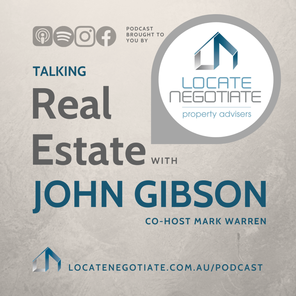 Talking Real Estate Podcast with John Gibson of Locate Negotiate and co-host Mark Warren